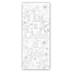 """This darling bookmark features the words, """"I am a Child of God"""" among spiraling flowers. These coloring bookmarks make a great primary activity. Children can color and be reminded of their divine nature. 