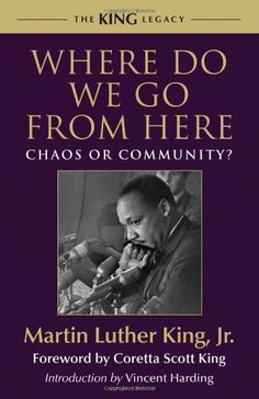 Where Do We Go from Here: Chaos or Community? (King Legacy) by Martin Luther King Jr.,http://www.amazon.com/dp/0807000671/ref=cm_sw_r_pi_dp_LtWptb067BPW3XKS