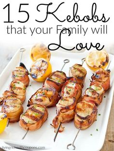 15 Kebobs that your Family will Love, Great Healthy Meal Recipes. Pin Today!