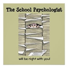 The School Psychologist Will Be Right With You