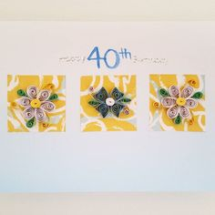 40th birthday quilling card
