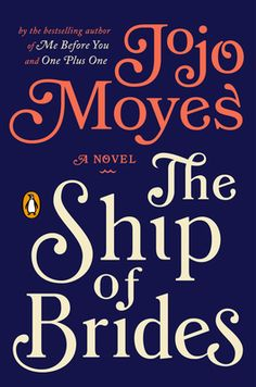 The Ship of Brides by Jojo Moyes, Click to Start Reading eBook, From the New York Times bestselling author of Me Before You and One Plus One, in an earlier work avai