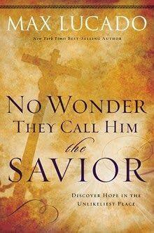 No Wonder They Call Him the Savior   by Max Lucado  http://www.faithfulreads.com/2014/12/fridays-christian-kindle-books-late_12.html
