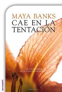 Cae en la tentación (Trilogía Rendición) de Maya Banks http://www.amazon.es/dp/B00O81DGEO/ref=cm_sw_r_pi_dp_g-Y1wb12G6YP5