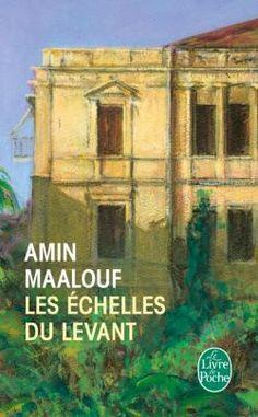 Les Echelles du Levan by Amin Maalouf Anais Nin, Amin Maalouf, Romans, France, Prison, Books To Read, Reading, Water, Movies
