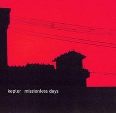 Kepler - Missionless Days (CD) - Resonant 2002 #nowplaying #ahorasonando