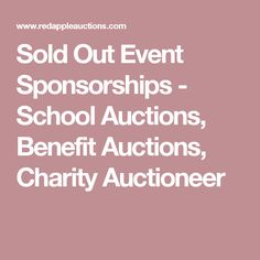 Sold Out Event Sponsorships - School Auctions, Benefit Auctions, Charity Auctioneer