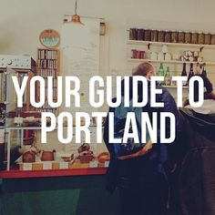 Your Guide to Portland, Oregon