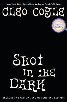 Shot in the Dark (A Coffeehouse Mystery) by Cleo Coyle https://www.amazon.com/dp/0451488849/ref=cm_sw_r_pi_dp_x_yMTOzbQE289GW