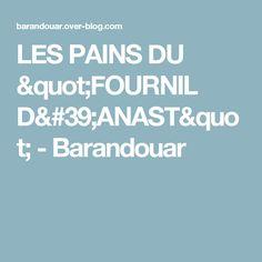 """LES PAINS DU """"FOURNIL D'ANAST"""" - Barandouar"""