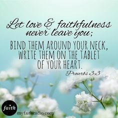 Bind love and faithfulness around yourself this week.