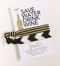 Wine Bachelorette, Save Water Drink Wine, Wine Tour, Bachelorette Party Favors, Hair Tie Favors, Bachelorette Favors, Bachelorette Party by PoppyandErie on Etsy https://www.etsy.com/listing/502843935/wine-bachelorette-save-water-drink-wine