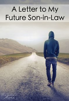 A Letter to My Future Son-in-Law. Grab your tissues - this is beautiful! I want to write a letter very similar to this to my future son-in-law now!