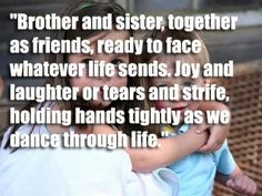 brother sister quotes | Brother and sister quotes!
