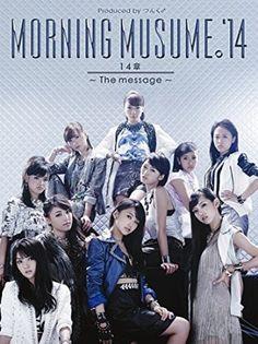 Amazon.co.jp: モーニング娘。'14 : 14章~The message~(初回生産限定盤A)(DVD付)(B5クリアファイル付) - 音楽