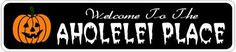 AHOLELEI PLACE Lastname Halloween Sign - Welcome to Scary Decor, Autumn, Aluminum - 4 x 18 Inches by The Lizton Sign Shop. $12.99. Great Gift Idea. Predrillied for Hanging. Rounded Corners. 4 x 18 Inches. Aluminum Brand New Sign. AHOLELEI PLACE Lastname Halloween Sign - Welcome to Scary Decor, Autumn, Aluminum 4 x 18 Inches - Aluminum personalized brand new sign for your Autumn and Halloween Decor. Made of aluminum and high quality lettering and graphics. Made to last for years ...