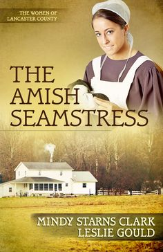 the amish seamstress by mindy starns clark - the women of lancaster county series #4