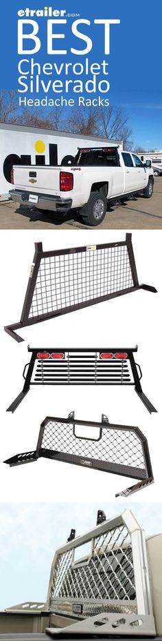 The Best Chevrolet Silverado Headache Racks! Heavy-duty headache rack helps to protect the cab of your truck from shifting cargo. Prevents cargo in truck bed from crashing through rear window.