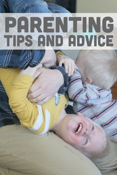 Parenting advice and tips to make parenting easier and better!