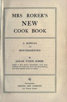 1902 Mrs Rorer's New Cook Book - A Manual of Housekeeping - Rorer, Sarah Tyson Heston
