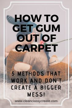 Learn how to get gum out of carpet. Here are 5 ways to get that sticky gum out of your carpet with items you already have in your home PLUS find out whether that old school method your mom told you about really works or if it'll just make a bigger mess.