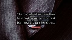 does more than he is paid for