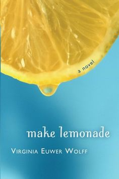 Make Lemonade, by Virginia Euwer Wolff. A great read from the Wolff was at the leading edge of what has become a delightful genre with all kinds of wonderful possibilities--the novel in verse. English Festivals, Best Books For Teens, Ya Books, Teen Books, Reading Levels, A 17, Book 1, Book Worms, Lemonade