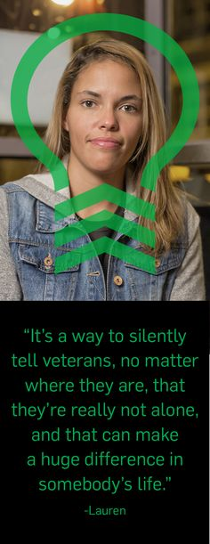 America, Let's Shine a Light on Our Veterans.  On Veterans Day and beyond, change one light to green and keep it glowing every day as an ongoing symbol of support for Lauren and veterans like her across America. Visit greenlightavet.com to hear Lauren's story and show your support for the #GreenlightAVet movement.