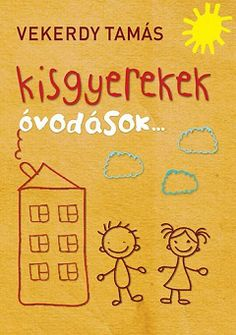 Vekerdy_Kisgyerekek-bor240 John Payne, Montessori, Education, Books, Album, Products, Libros, Book, Onderwijs