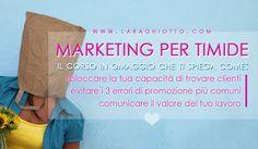 """Il corso audio di marketing per tutte le """"timide"""" :) Puoi scaricare gratuitamente la mini-guida qui: http://laraghiotto.com/risorse-gratuite/  #Business_del_cuore  #marketing #risorse_gratuite"""