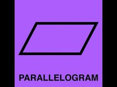 Parallelogram Song...after seeing the two and 1/2 minutes of this song, students will know what a parallelogram is for sure!