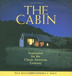The Cabin Inspiration for the Classic American Getaway