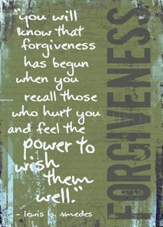 Image detail for - you-will-know-forgiveness-has-begun-when-you-recall-those-who-hurt-you ...