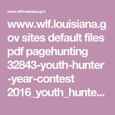 www.wlf.louisiana.gov sites default files pdf pagehunting 32843-youth-hunter-year-contest 2016_youth_hunter_of_the_year_contest_application.pdf