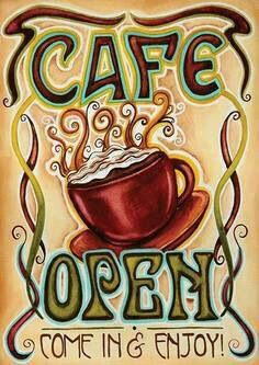 Cafe Open-Come in  Enjoy #coffee