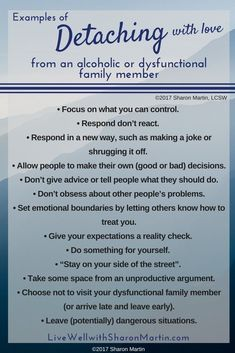 I have had to choose to abide by these guidelines for multiple family members. Hard to do, but important for mental and emotional health.
