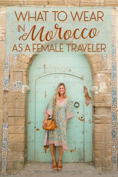846bb3706d What to wear in morocco as a female traveler Visit Morocco