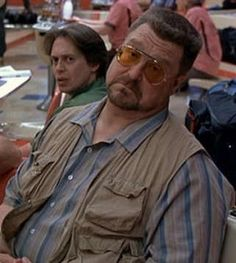 """Walter Sobchak - (John Goodman) - """"The Big Lebowski"""" - 1998 One of the greatest characters in movies.  I love when he kicks the nihilists asses. And """"Calmer than you are, Dude."""""""