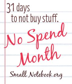 no-spend-month. A month long challenge to take a break from buying stuff. It's like boot camp for your budget, but it's not actually about the money. Cool idea for family budgeting. Ways To Save Money, Money Tips, Money Saving Tips, Budgeting Finances, Budgeting Tips, Planning Budget, Financial Tips, Financial Planning, Thing 1