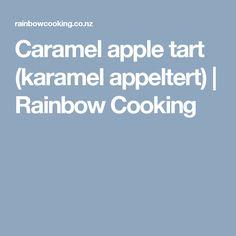 Caramel apple tart (karamel appeltert) | Rainbow Cooking Fish Recipes, My Recipes, Cooking Recipes, South African Dishes, Cake Board, Dinner Menu, Caramel Apples, Pickles