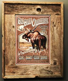 A personal favorite from my Etsy shop https://www.etsy.com/listing/510623975/big-bull-outfitters-tin-sign-rustic