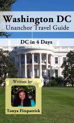 Washington DC Travel Guide - DC in 4 Days Itinerary by Tonya Fitzpatrick. $6.99