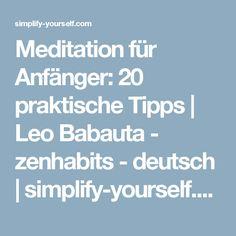 Meditation für Anfänger: 20 praktische Tipps | Leo Babauta - zenhabits - deutsch | simplify-yourself.com