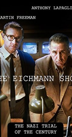 Directed by Paul Andrew Williams.  With Martin Freeman, Anthony LaPaglia, Rebecca Front, Andy Nyman. Dramatisation of the team hoping to televise the trial of Adolf Eichmann, an infamous nazi responsible for the deaths of millions of Jews. It focuses on Leo Hurwitz, a documentary film-maker and Milton Fruchtman, a producer.