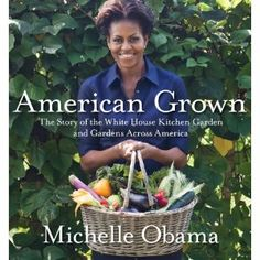 American Grown: The Story of the White House Kitchen Garden and Gardens Across America — Looking forward to reading this...