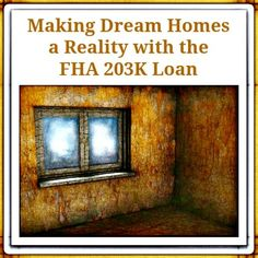 Making Dream Homes a Reality with the FHA 203K Loan  https://www.madisonmortgageguys.com/fha-203k-loan/  #Mortgage #FHA203k #MortgageUpdated