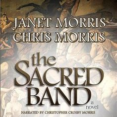 """Another must-listen from my #AudibleApp: """"The Sacred Band"""" by Janet Morris, narrated by Christopher Crosby Morris."""