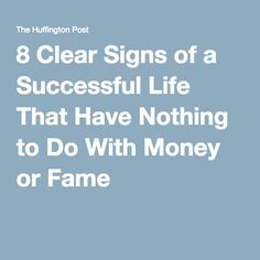 8 Clear Signs of a Successful Life That Have Nothing to Do With Money or Fame
