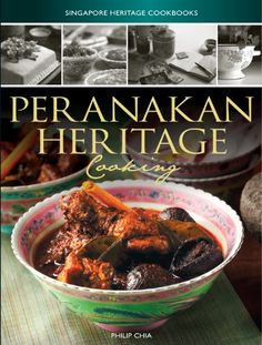 Indian heritage cooking pdf cookbooks pinterest peranakan heritage cooking singapore heritage cooking by philip chia forumfinder Image collections