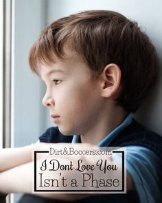 """When """"I don't love you"""" isn't just a phase and what to do about it. A great guide and lesson for moms."""